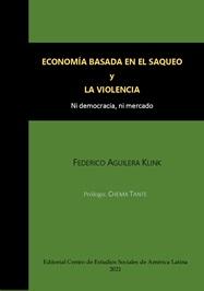 """Presentación del libro """"ECONOMÍA BASADA EN EL SAQUEO Y LA VIOLENCIA: Ni democracia, ni mercado""""."""