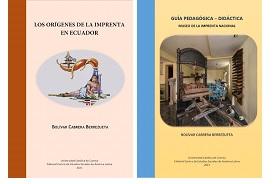 """""""Los orígenes de la imprenta en Ecuador"""" y """"Guía pedagógica-didáctica"""" del Dr. Bolívar Cabrera"""
