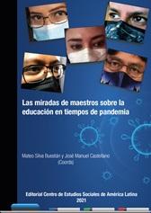 Las miradas de maestros sobre la educación en tiempos de pandemia