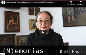 Memorias de la Interculturalidad: Ruth Moya