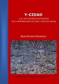 Y-cidad o el acto heurístico-político de la intersección lectura y justicia social